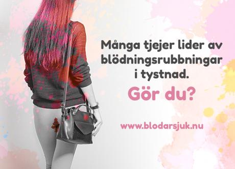 Bild på en person som kan läsas som tjej bakifrån som blöder från livmodern. Text: Många tjejer lider av  blödningsrubbningar i tystnad. Gör du?