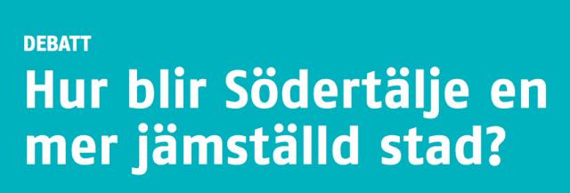"""Blå bakgrund, texten """"DEBATT - Hur blir Södertälje en mer jämställd stad?"""""""