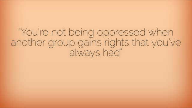 "Foto: texten ""you're not being oppressed when another group gains rights that you've always had"" över en ljusorange bakgrund"